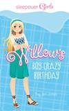 Sleepover Girls: Willow's Boy-Crazy Birthday