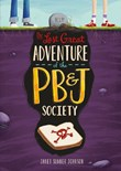 The Last Great Adventure of the PB & J Society