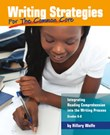 Writing Strategies for the Common Core: Integrating Reading Comprehension into the Writing Process, Grades 6-8