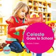 Celeste Goes to School