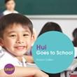 Hui Goes to School