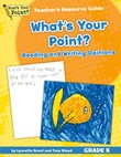 What's Your Point? Reading and Writing Opinions Teacher's Resource Guide, Grade K