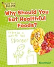 Why Should You Eat Healthful Foods?