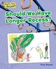 Should We Have Longer Recess?