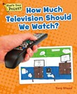 How Much Television Should We Watch?