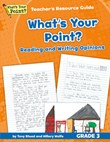 What's Your Point? Reading and Writing Opinions Teacher's Resource Guide, Grade 3
