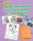 What Item Would You Put into a Time Capsule?