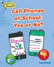 Cell Phones at School: Yes or No?