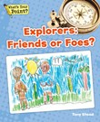 Explorers: Friends or Foes?