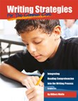 Writing Strategies for the Common Core: Integrating Reading Comprehension into the Writing Process, Grades 3-5