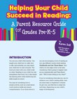 Helping Your Child Succeed in Reading: A Parent Resource Guide for Grades Pre-K-5