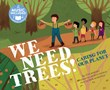 We Need Trees!: Caring for our Planet