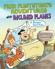 Fred Flintstone's Adventures with Inclined Planes: A Rampin' Good Time