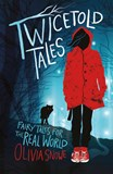 Twicetold Tales: Fairy Tales for the Real World