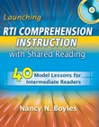 Launching RTI Comprehension Instruction with Shared Reading: 40 Model Lessons for Intermediate Readers