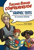 Teaching Reading Comprehension with Graphic Texts: An Illustrated Adventure