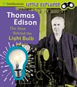 Thomas Edison: The Man Behind the Light Bulb