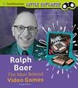 Ralph Baer: The Man Behind Video Games