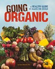 Going Organic: A Healthy Guide to Making the Switch