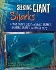 Seeking Giant Sharks: A Shark Diver's Quest for Whale Sharks, Basking Sharks, and Manta Rays