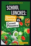 School Lunches: Healthy Choices vs. Crowd Pleasers
