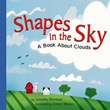 Shapes in the Sky: A Book About Clouds