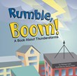 Rumble, Boom!: A Book About Thunderstorms