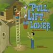 Pull, Lift, and Lower: A Book About Pulleys