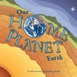 Our Home Planet: Earth