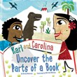 Karl and Carolina Uncover the Parts of a Book