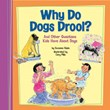 Why Do Dogs Drool?: And Other Questions Kids Have About Dogs