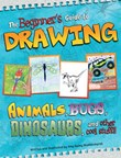 Beginner's Guide to Drawing: Animals, Bugs, Dinosaurs, and other cool stuff!!
