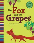The Fox and the Grapes: A Retelling of Aesop's Fable