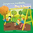 Juega con cuidado/Play It Smart