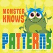 Monster Knows Patterns
