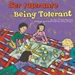Ser tolerante/Being Tolerant