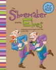 The Shoemaker and His Elves: A Retelling of the Grimm's Fairy Tale