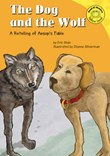 The Dog and the Wolf: A Retelling of Aesop's Fable