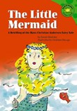 The Little Mermaid: A Retelling of the Hans Christian Andersen Fairy Tale