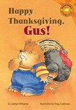 Happy Thanksgiving, Gus!