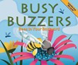 Busy Buzzers: Bees in Your Backyard
