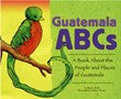 Guatemala ABCs: A Book About the People and Places of Guatemala