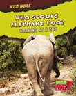 Who Scoops Elephant Poo?: Working at a Zoo