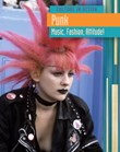 Punk: Music, Fashion, Attitude!