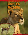 Lion vs. Gazelle