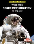 What Does Space Exploration Do for Us?