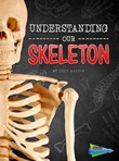 Understanding Our Skeleton