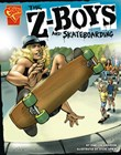 The Z-Boys and Skateboarding