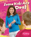 Some Kids Are Deaf: Revised Edition