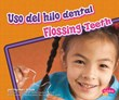 uso del hilo dental/Flossing Teeth